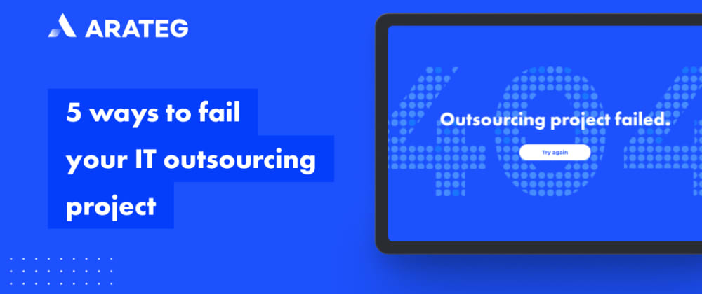Cover image for 5 ways to fail your software development outsourcing project