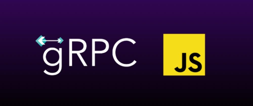 Cover image for O guia completo do gRPC parte 2: Mãos à obra com JavaScript