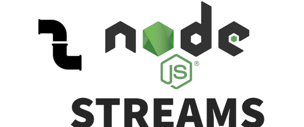 Cover image for NodeJS - Understanding Streams