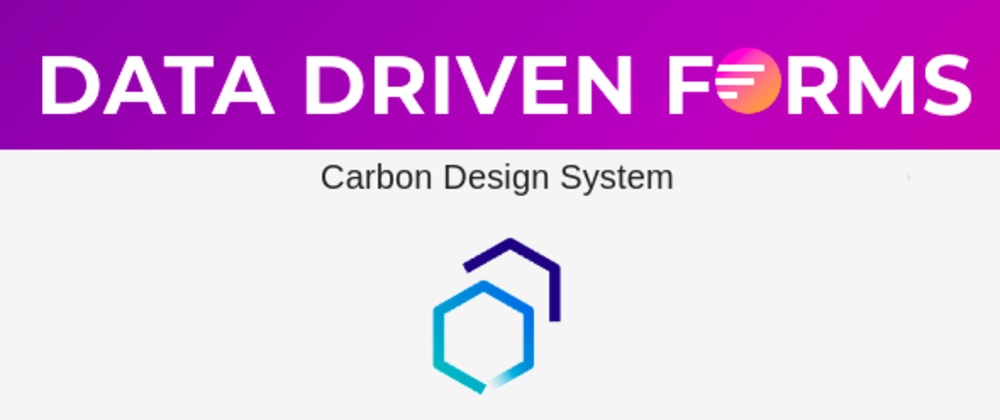 Cover image for Introducing Carbon component mapper for Data Driven Forms