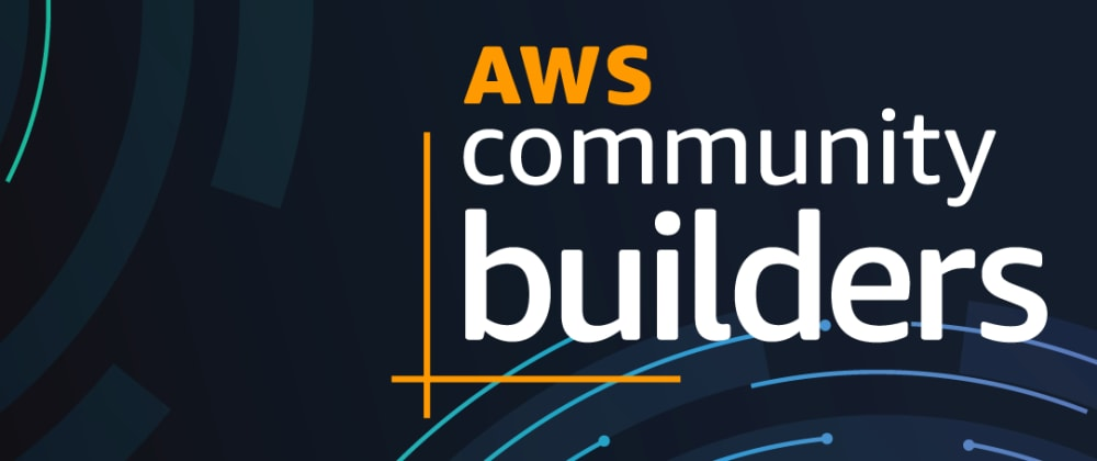 Cover image for Why I Became an AWS Community Builder