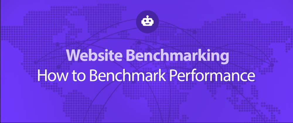 Cover image for Website Benchmarks - Everything you need to know