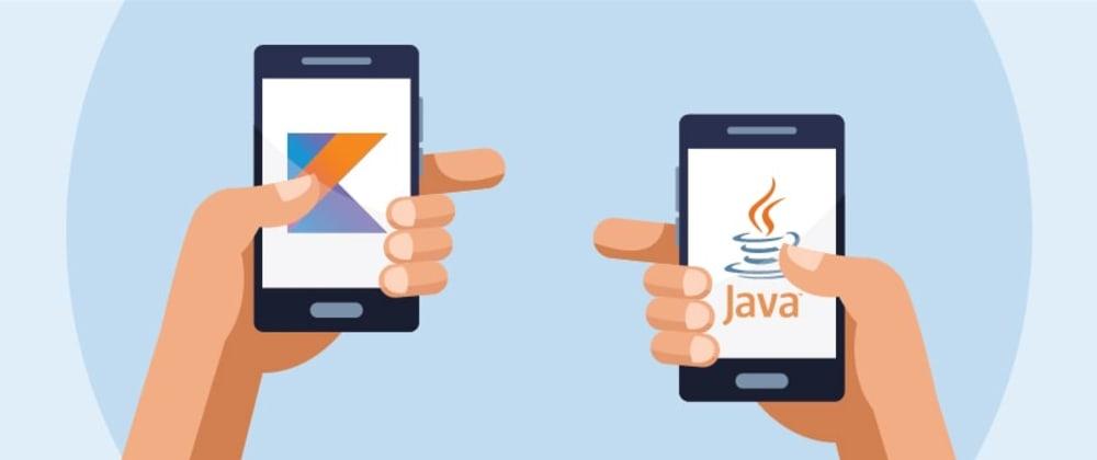 Cover image for Java vs Kotlin for Android App Development