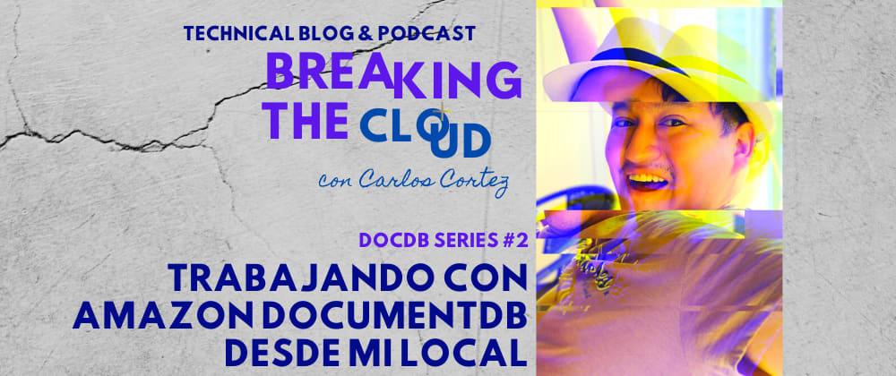 Cover image for Trabajando con Amazon DocumentDB desde mi local