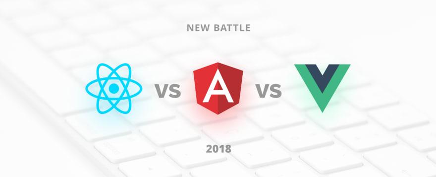 ReactJS vs Angular5 vs Vue.js—What to choose in 2018?
