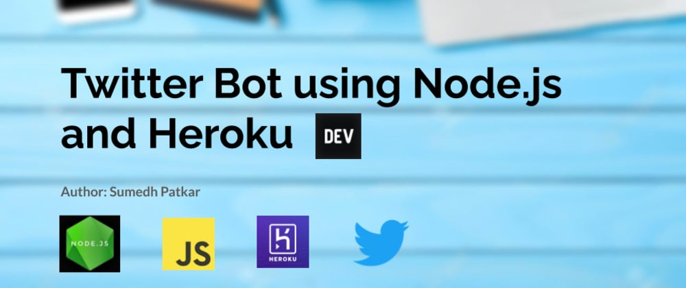 Cover image for How to create a Twitter Bot using Node.js and Heroku