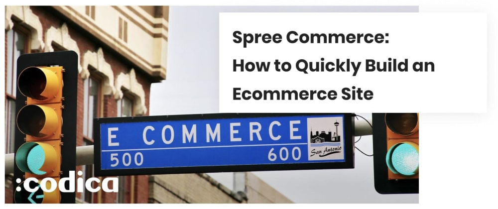 Cover image for Spree Commerce: How to Build an Ecommerce Website Fast