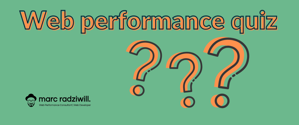 Cover image for Introducing the Web Performance Quiz 🏆🏅🎖️
