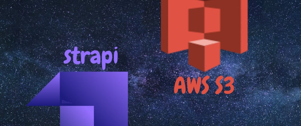 Cover image for How to setup Amazon S3 upload provider in your Strapi app