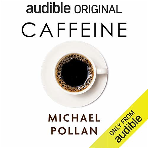 "Book cover of the audio book ""Caffeine"" by Michael Pollan"