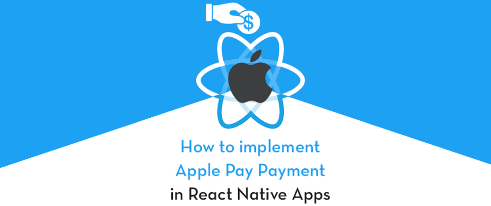 Cover image for How to implement Apple Pay in React Native Apps