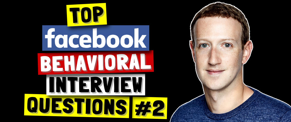 Cover Image for ✅ Top Facebook Behavioral Interview Questions (Part 2) | Facebook Jedi Interview Round 🔥