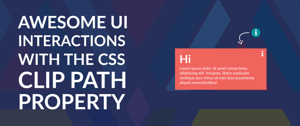 Cover image for Awesome UI Interactions With The CSS Clip Path Property