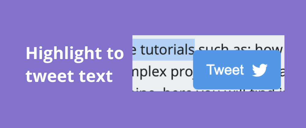 Cover image for Create a JavaScript plugin to highlight and tweet text