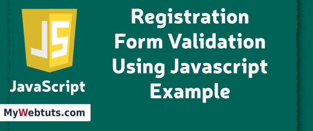 Cover image for Registration Form Validation Using Javascript Tutorial