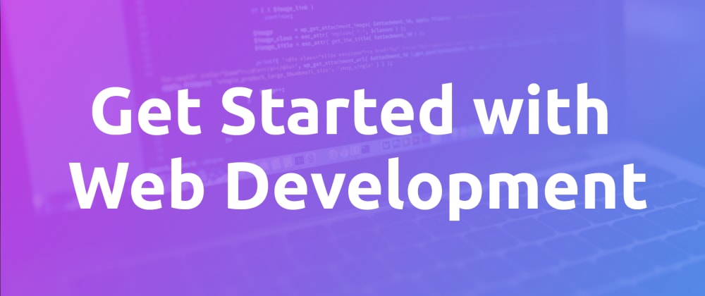 Cover image for Get Started with Web Development