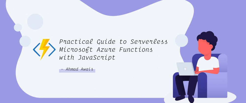 Cover image for ⚡ Practical Guide to Serverless Microsoft Azure Functions with JavaScript