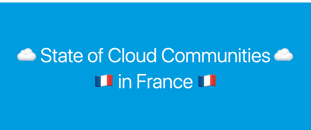 Cover image for State of Cloud Communities in France