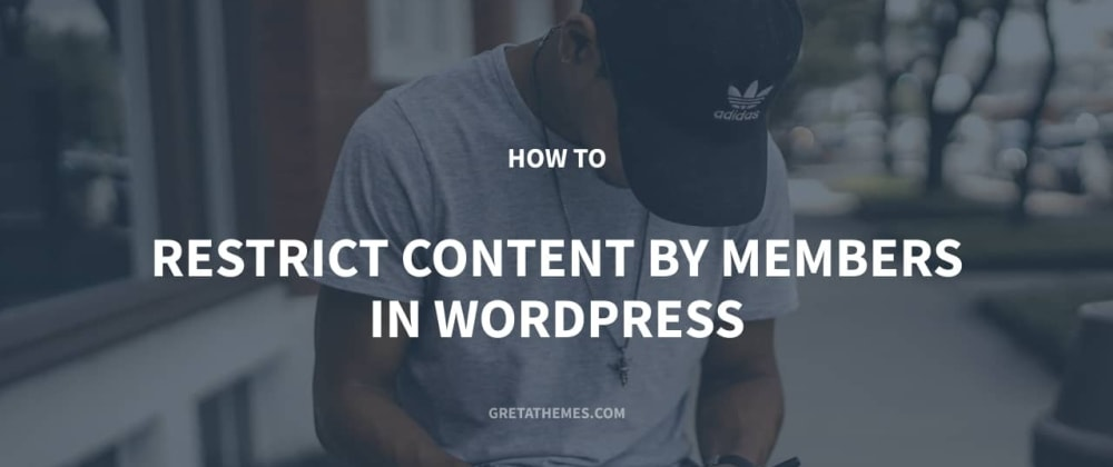Cover image for How to Restrict Content By Members in WordPress