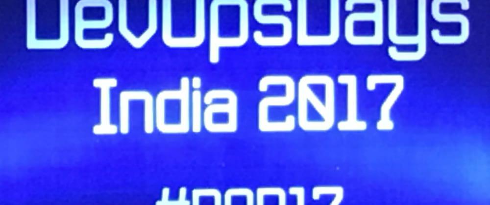 Cover image for DevOpsDays India 2017 Conference Notes
