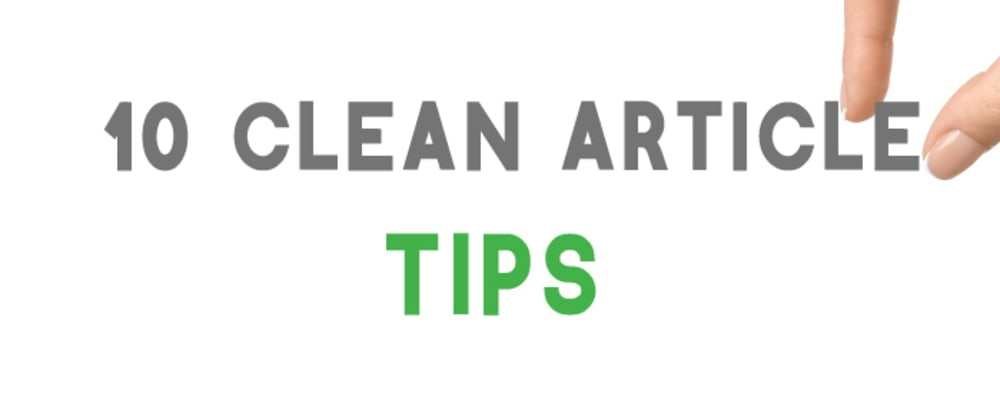 Cover Image for 10 Tips For Clean DEV Articles!