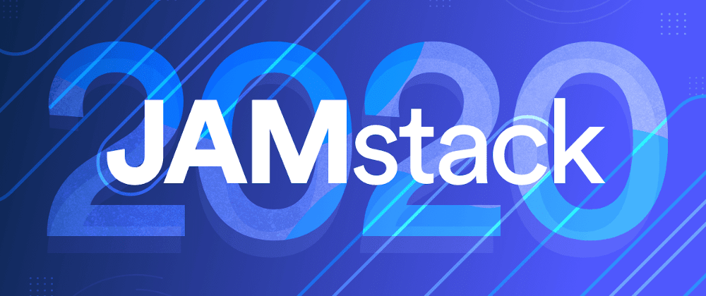 Cover image for What to Expect from the JAMstack in 2020 - Tara Manicsic
