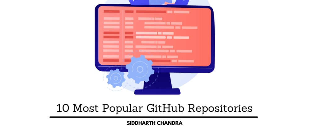 Cover image for 10 Most Popular GitHub Repositories