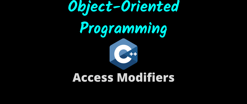Cover image for Object-Oriented Programming in C++: Access Modifiers