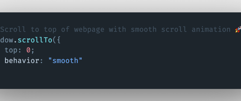 Cover image for How to scroll to the top of a webpage with smooth scroll animation using JavaScript?