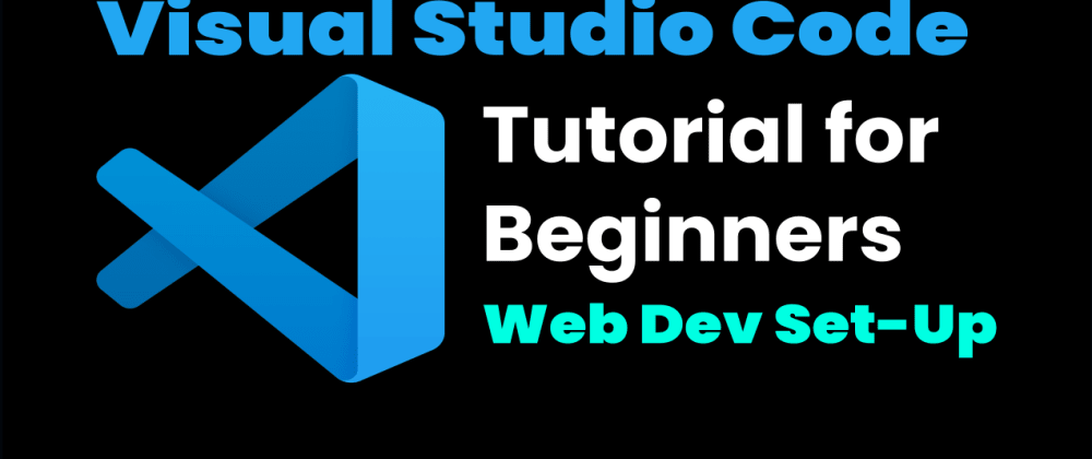 Cover image for Visual Studio Code Tutorial for Beginners in 30 Minutes | Video
