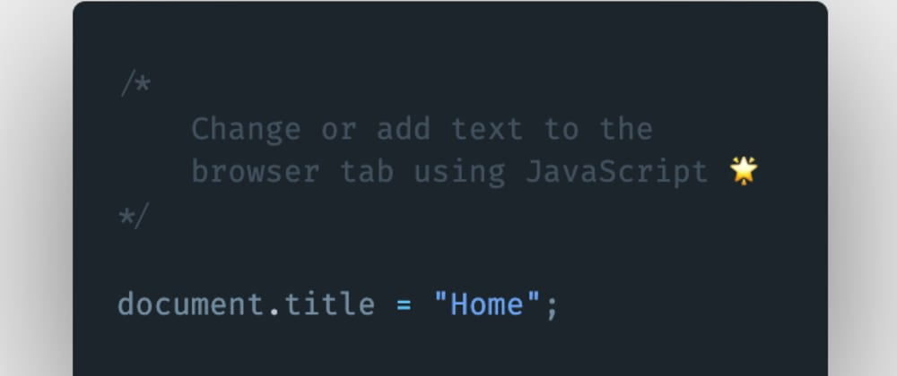 Cover image for How to change or add text to the browser tab using JavaScript?