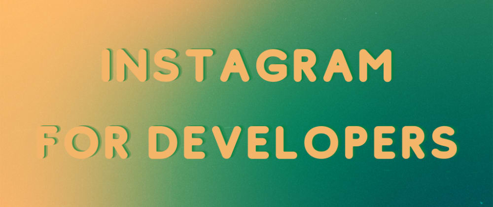 Cover image for How Do You Use Instagram As A Developer?