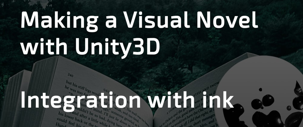 Cover image for Making a Visual Novel with Unity (2/5) - Integration with Ink