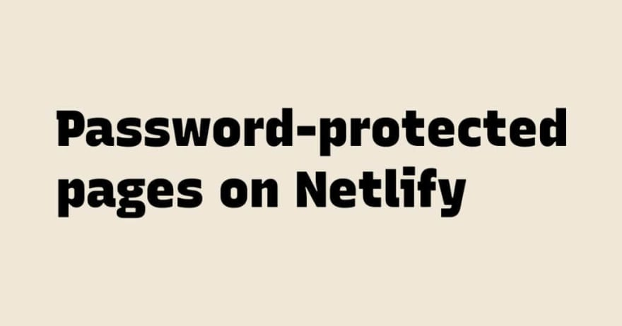 Password-protected pages on Netlify