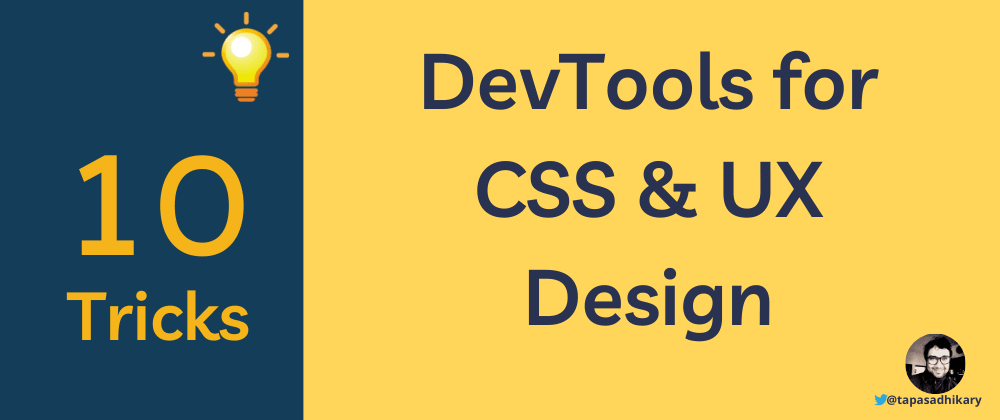 Cover image for 10 DevTools tricks to help you with CSS and UX design