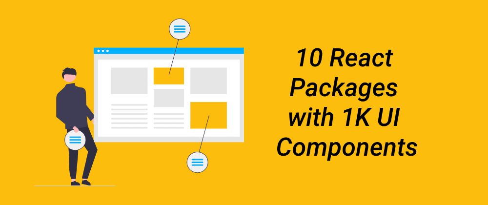 Cover image for 10 React Packages with 1K UI Components