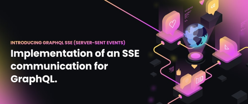 Cover image for GraphQL over SSE (Server-Sent Events)