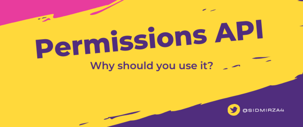 Cover Image for Permissions API & Why should you start using it?