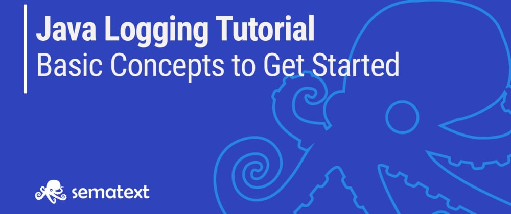 Cover image for Java Logging Tutorial: Basic Concepts to Help You Get Started