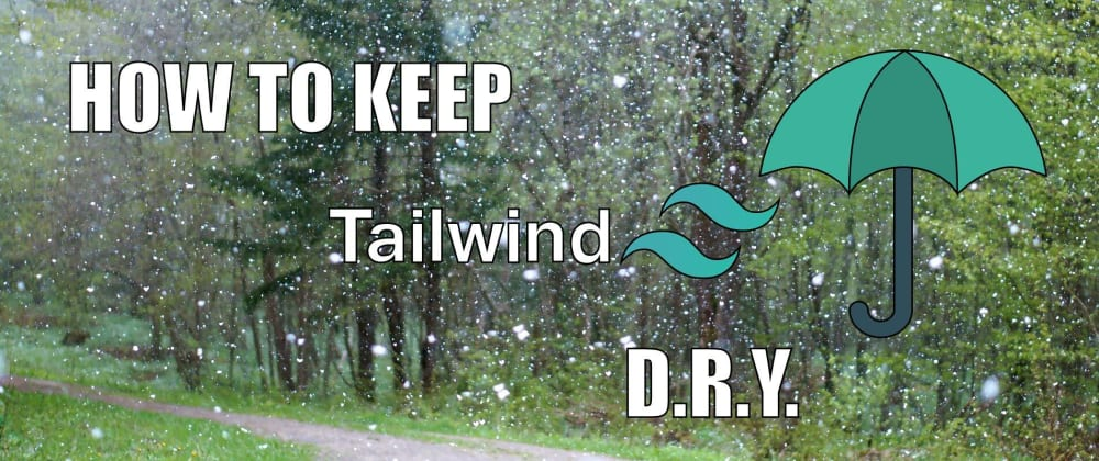 Cover Image for How to keep Tailwind DRY