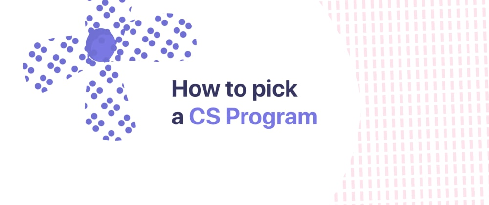 Cover image for How to pick a Computer Science program