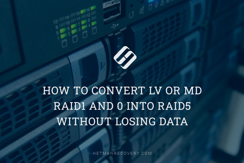How to Convert LV or MD RAID1 and 0 Into RAID5