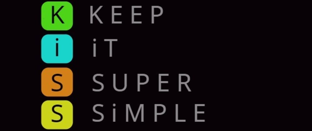 Cover image for The K.I.S.S Principle in Programming