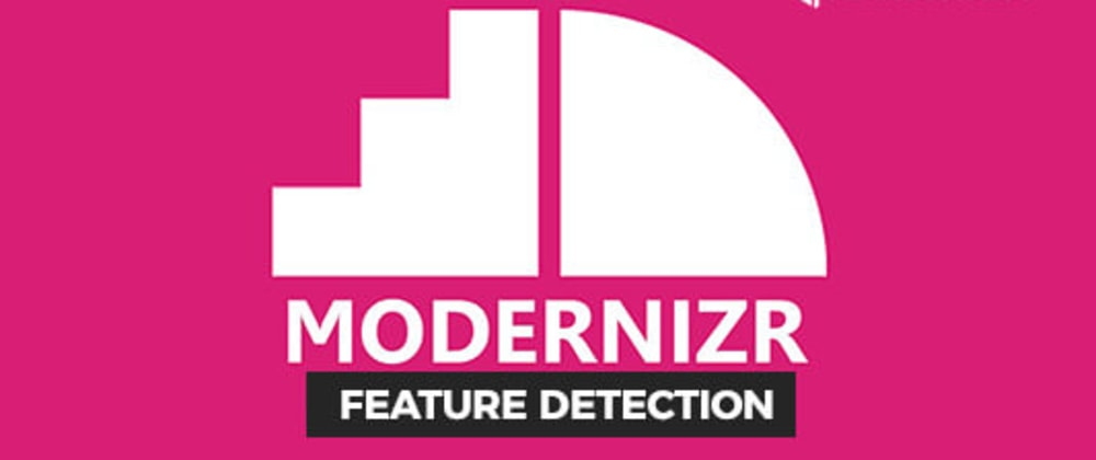 Cover image for Feature Detection With Modernizr For Cross Browser Compatibility