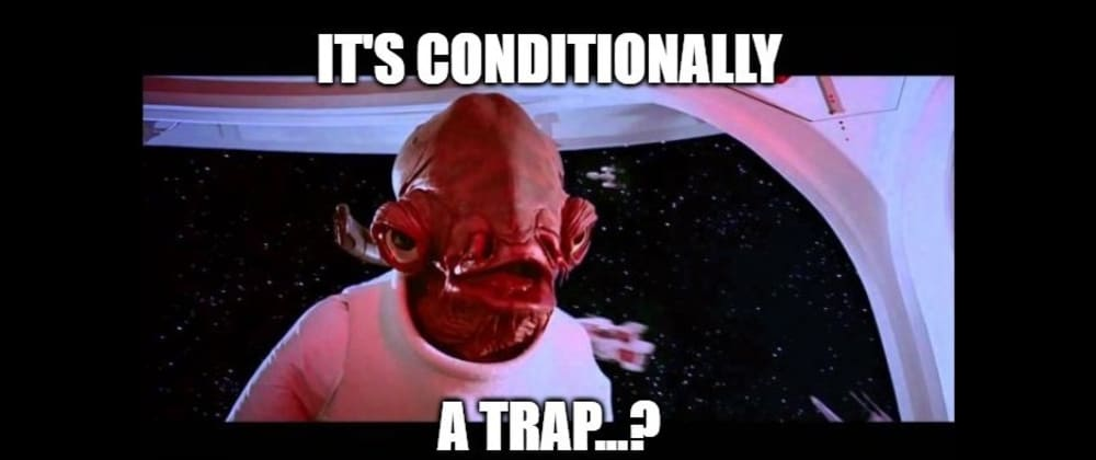 Cover image for TypeScript and JavaScript conditional chaining; a conditional trap?
