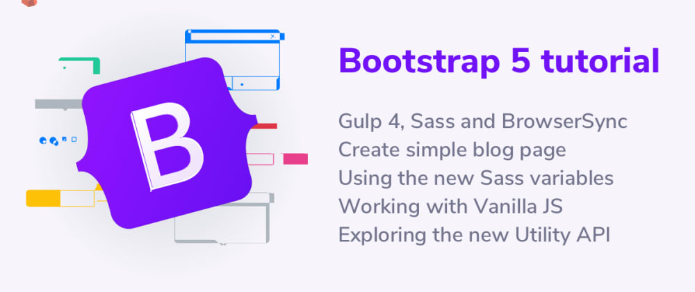 Cover image for Bootstrap 5 tutorial: learn how to get started without jQuery