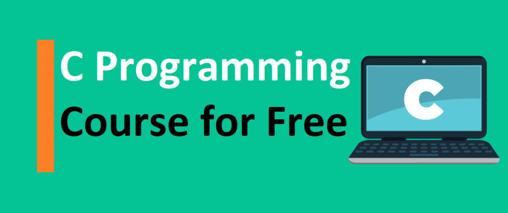 Cover image for C Programming Course for Free