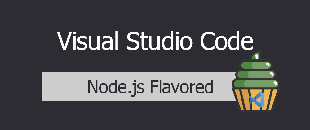 Cover image for VSCode - Node.js Flavored