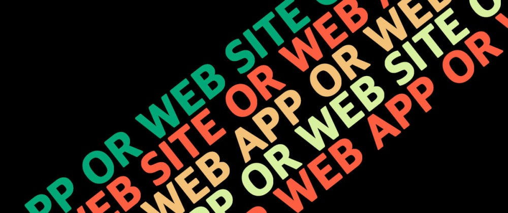 Cover image for Web site vs web app: What's the difference and why does it matter?