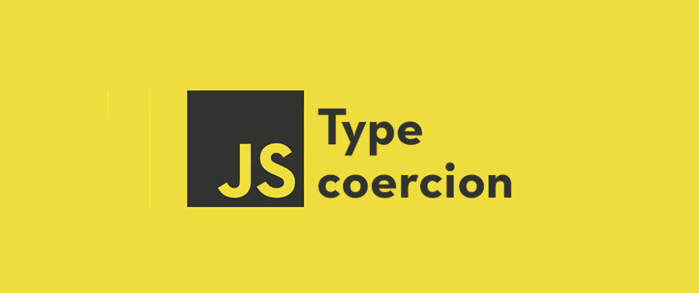 Cover image for How Type Coercion in JavaScript Works